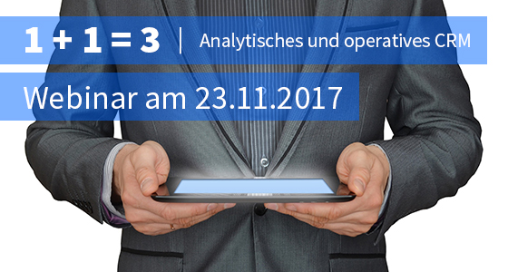 """MEHRWERK lädt ein zum Webinar """"1 + 1 macht 3. Analytisches und operatives CRM"""" am 23. Oktober 2017"""