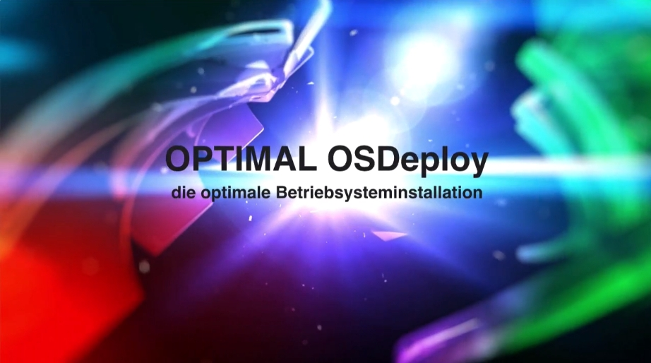 Schnelles OS Deployment für Windows 10 mit OPTIMAL OSDeploy 5 Imaging