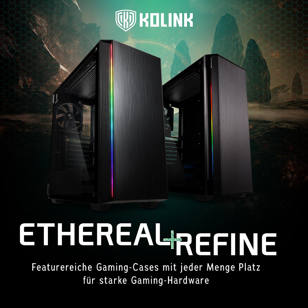JETZT bei Caseking – Die featurereichen Gaming-Gehäuse Kolink Ethereal RGB & Refine RGB