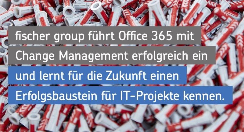 Mit Change Management von Net at Work zum Erfolg: Office 365-Einführung bei der fischer group